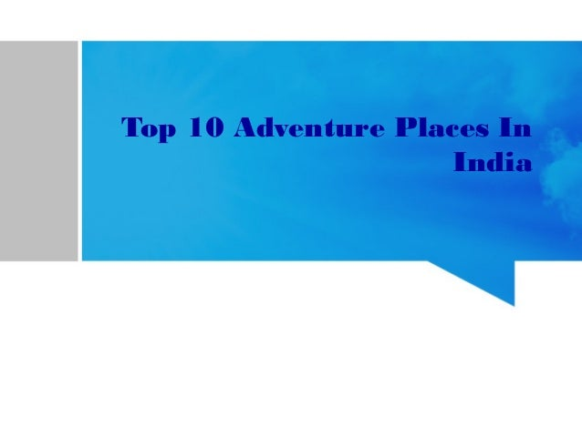 Top 10 Adventure Places in India
