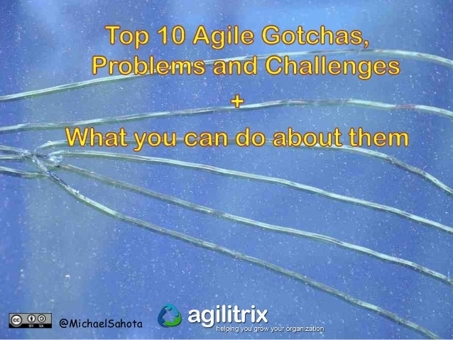 Top 10 Agile Gotchas, Problems and Challenges + What you can do about them