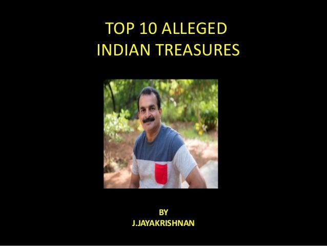 TOP 10 ALLEGED INDIAN TREASURES BY J.JAYAKRISHNAN
