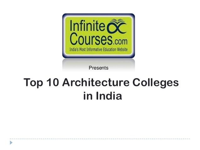 PresentsTop 10 Architecture Colleges          in India