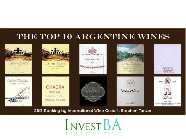 The Top 10 Argentine Wines   2013 Ranking by International Wine Cellar's Stephen Tanzer