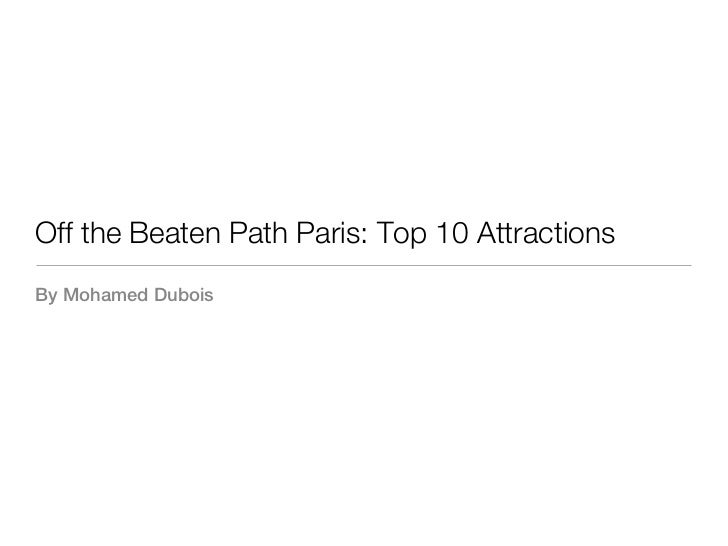 Off the Beaten Path Paris: Top 10 AttractionsBy Mohamed Dubois