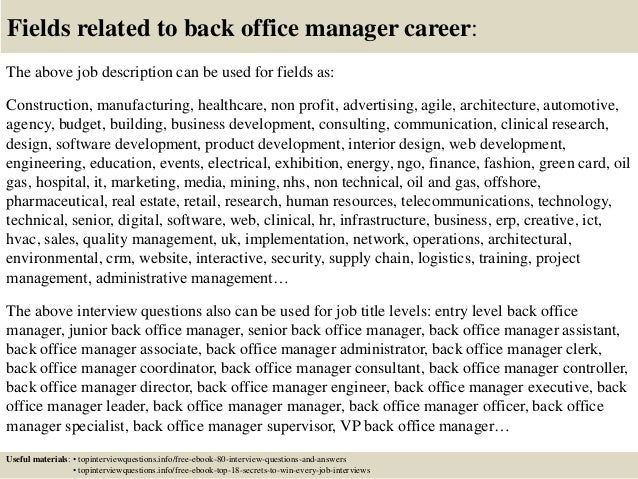 Top 10 back office manager interview questions and answers ... 17. Fields related to back office manager ...