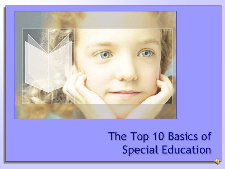 The Top 10 Basics of  Special Education<br />