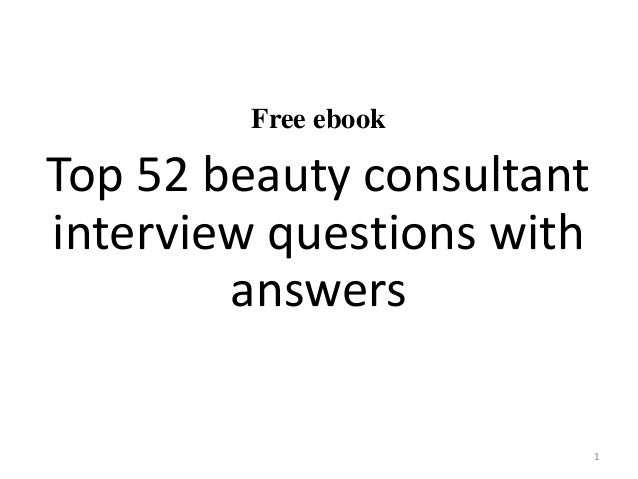 top 10 beauty consultant interview questionsand answersin this file