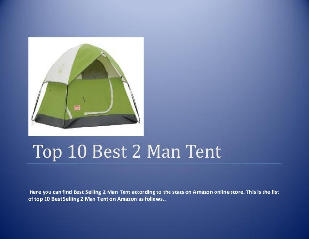 Top 10 Best 2 Man TentHere you can find Best Selling 2 Man Tent according to the stats on Amazon online store. This is the...
