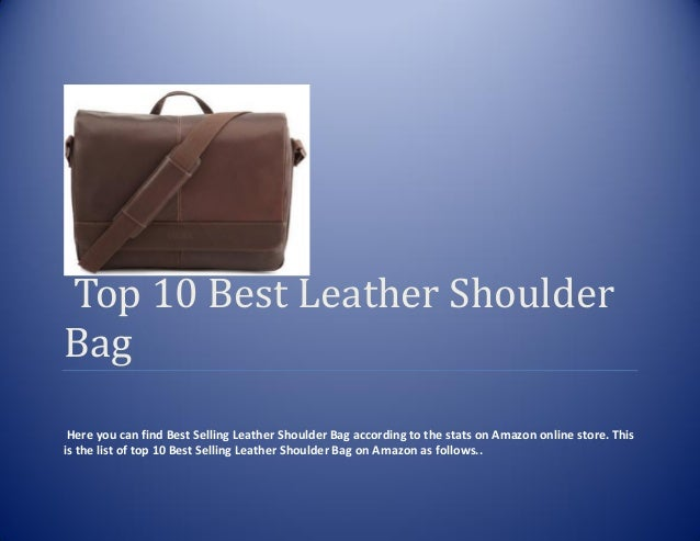 Top 10 Best Leather ShoulderBagHere you can find Best Selling Leather Shoulder Bag according to the stats on Amazon online...
