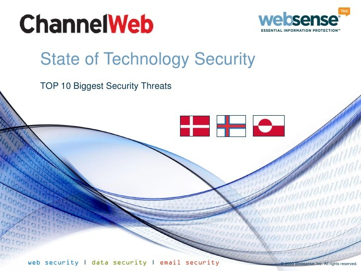 State of Technology Security   TOP 10 Biggest Security Threats     web security | data security | email security   © 2009 ...
