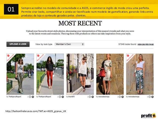01  Sempre acreditei no modelo de comunidade e a ASOS, e-commerce inglês de moda criou uma perfeita. Permite cirar looks, ...