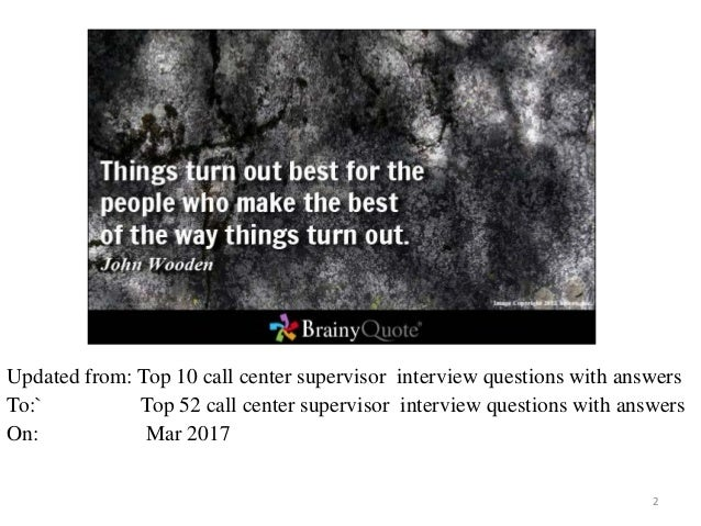 Top 10 call center supervisor interview questions and answers ... 2. 1. Why do you want this call center supervisor ...