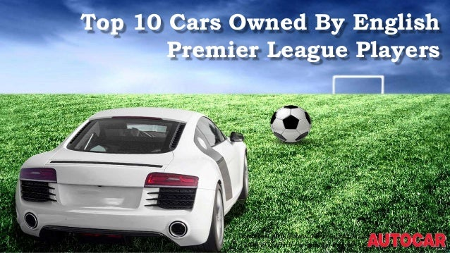top 10 cars owned by english premier league player. Black Bedroom Furniture Sets. Home Design Ideas