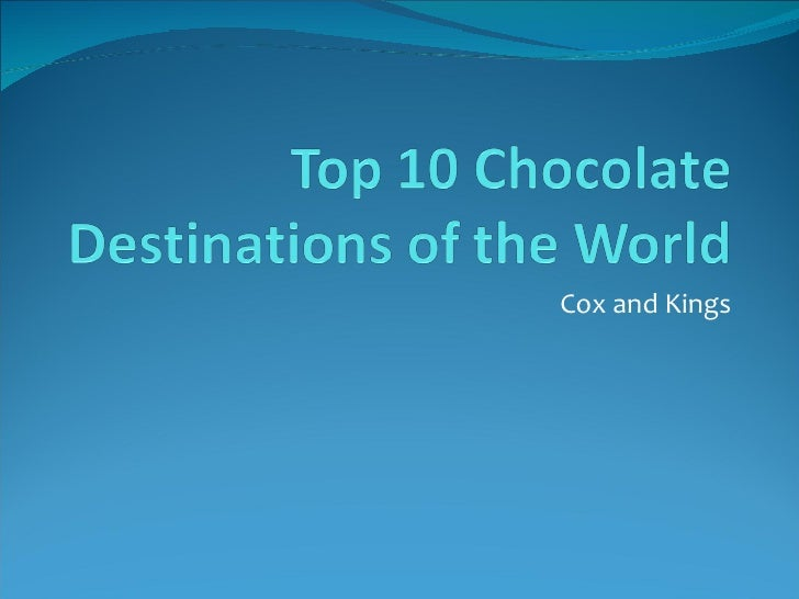 Top 10 chocolate destinations of the world