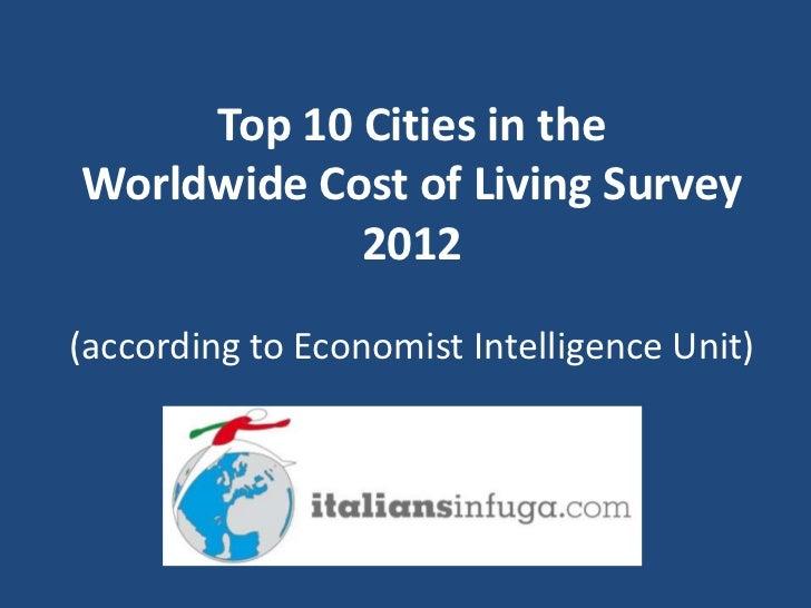 Top 10 Cities Worldwide Cost of Living Survey 2012 Economist Intelligence Survey