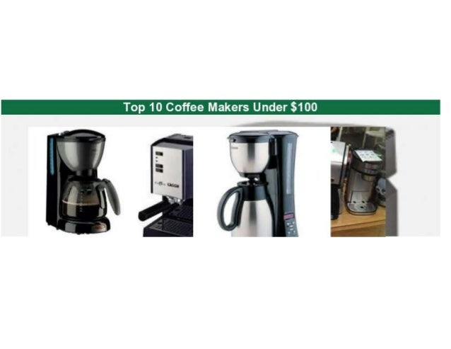 Top 10 Coffee Makers Under USD 100