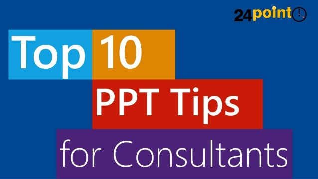 for Consultants Top 10 PPT Tips
