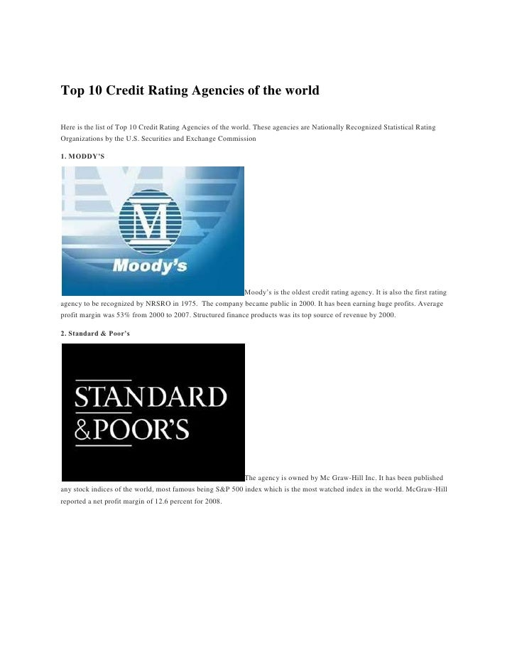 Top 10 Credit Rating Agencies of the worldHere is the list of Top 10 Credit Rating Agencies of the world. These agencies a...
