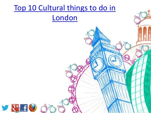 Top 10 Cultural things to do in           London