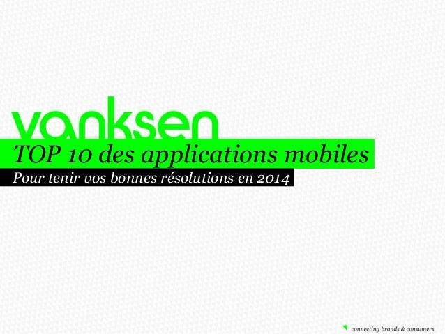 TOP 10 des applications mobiles Pour tenir vos bonnes résolutions en 2014