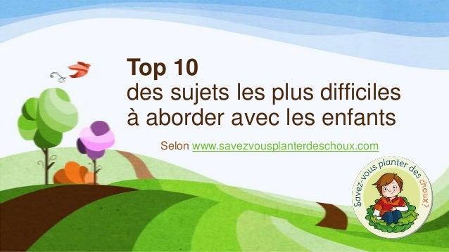 Top 10 des sujets les plus difficiles à aborder avec les enfants Selon www.savezvousplanterdeschoux.com