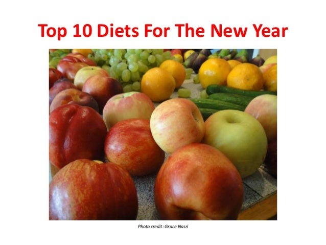Top 10 Diets For The New Year Photo credit: Grace Nasri
