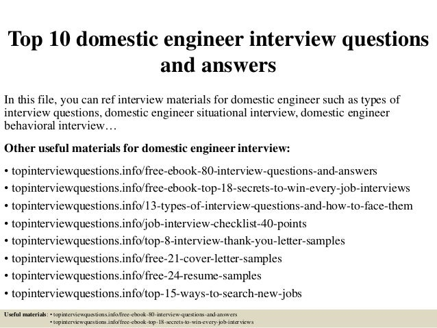 Top 10 domestic engineer interview questionsand answersIn this file ...: http://www.slideshare.net/karidlona/top-10-domestic-engineer-interview-questions-and-answers