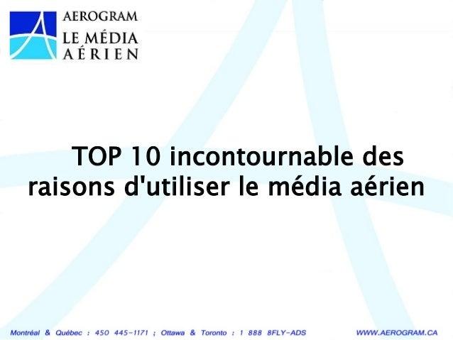 TOP 10 incontournable des  raisons d'utiliser le média aérien
