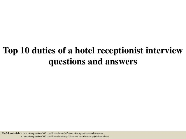 top duties of a hotel receptionist interview questions and answers top 10 duties of a hotel receptionist interview questions and answers useful materials • interviewquestions360