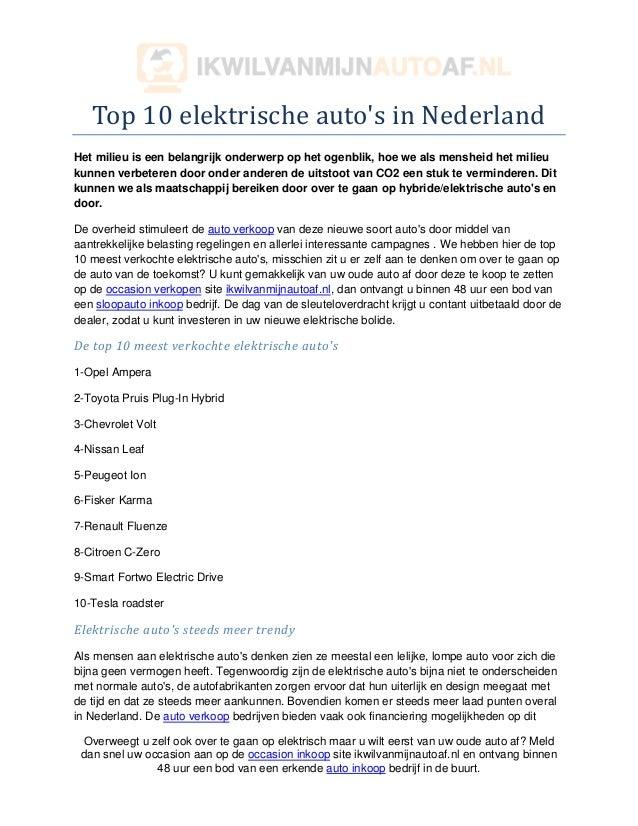 Top 10 elektrische autos in NederlandHet milieu is een belangrijk onderwerp op het ogenblik, hoe we als mensheid het milie...