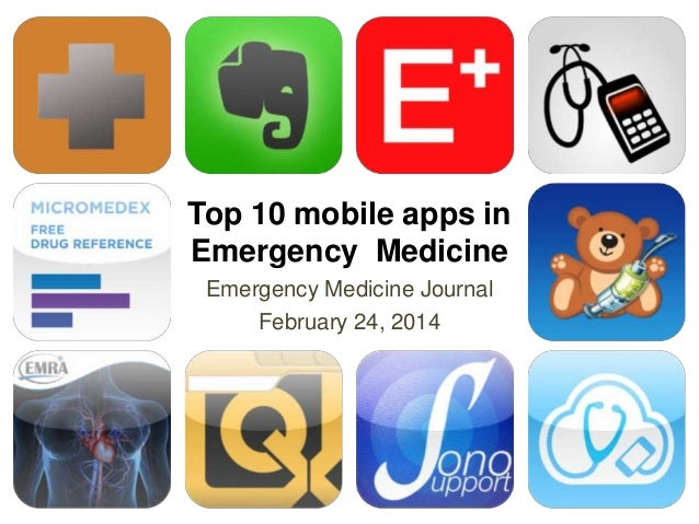Emergency Medicine Journal February 24, 2014 Top 10 mobile apps in Emergency Medicine