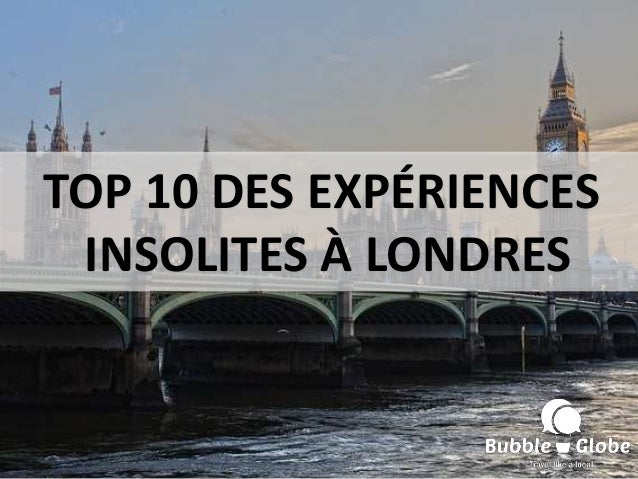 TOP 10 DES EXPÉRIENCES INSOLITES À LONDRES