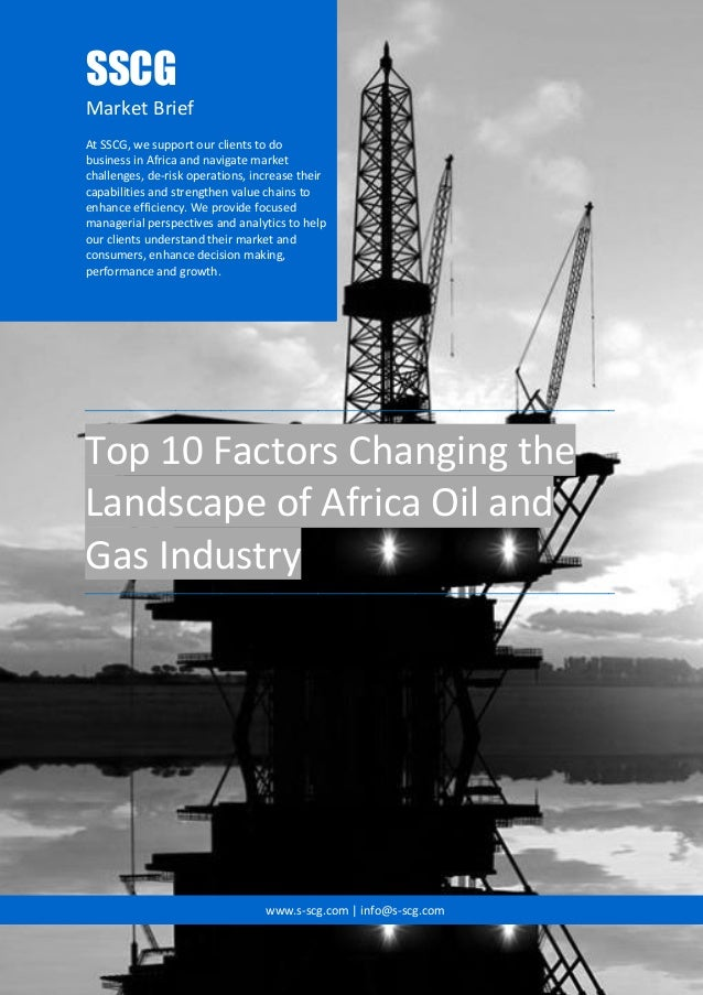 Top 10 Factors Changing the Landscape of Africa Oil and Gas Industry