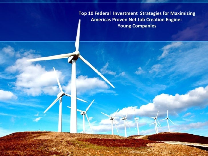 Top 10 Federal Investment Strategies For Maximum Job Creation 4 1 10