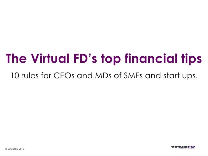 The Virtual FD's top financial tips  10 rules for CEOs and MDs of SMEs and start ups . © Virtual FD 2010