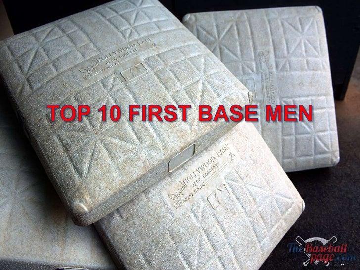 TOP 10 FIRST BASE MEN<br />