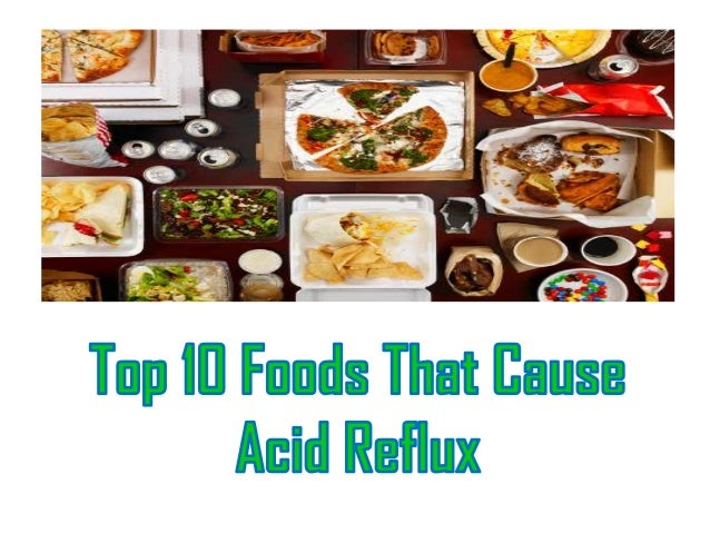 Top 10 Food That Cause Acid Reflux