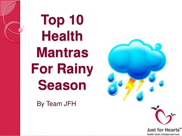 Top 10HealthMantrasFor RainySeasonBy Team JFH