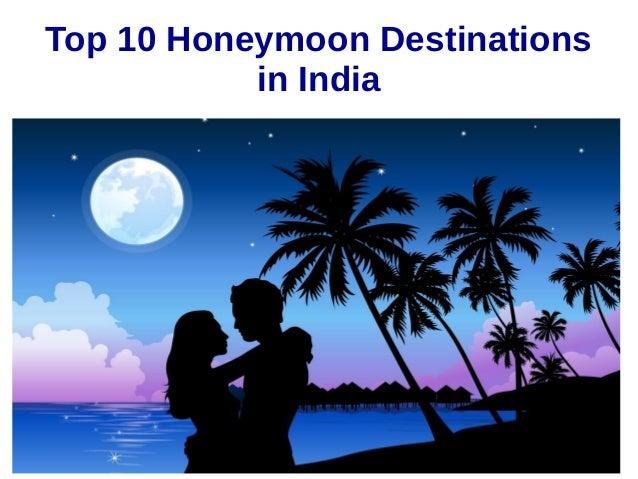 Top 10 honeymoon destinations in india for Top 10 honeymoon locations