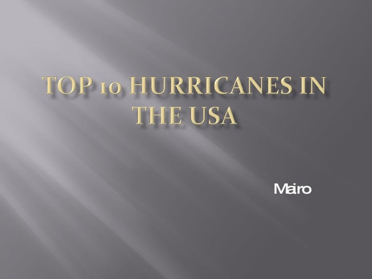 Top 10 Hurricanes In The Usa