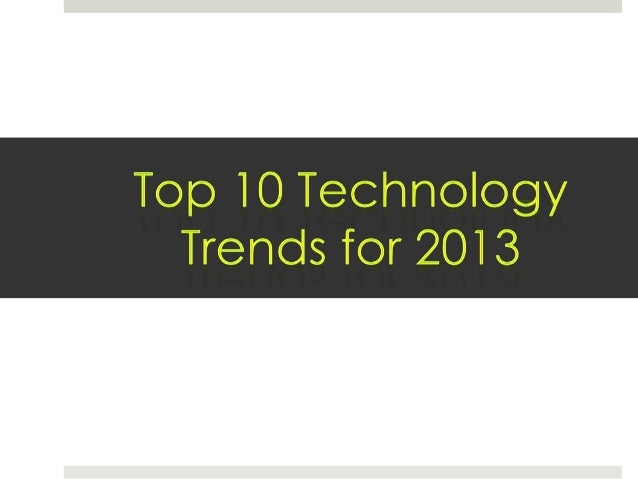 Top 10 IT Technology Trends 2013