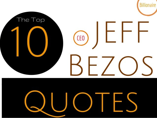 JEFF Quotes 10 Bezos Billionaire CEO The Top