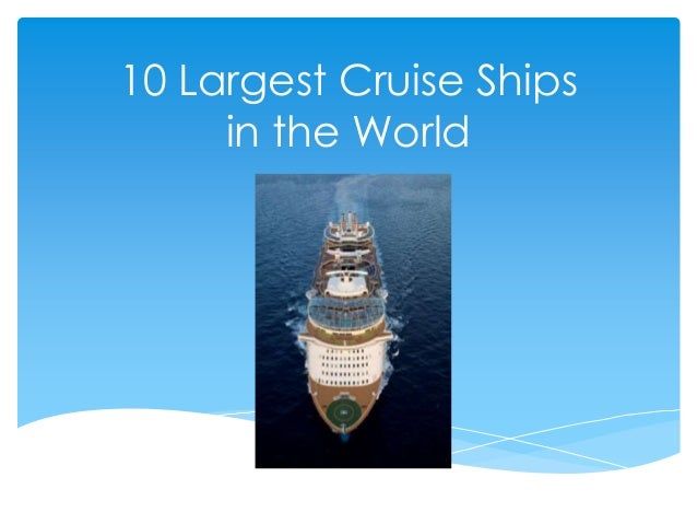 10 Largest Cruise Ships in the World