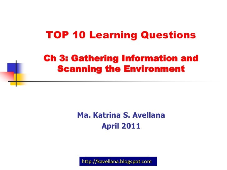 Top 10 learning questions  - ch3 gathering information and scanning the environment avellana