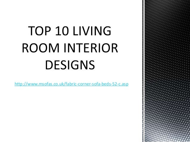 Top 10 living room interior designs for Top 10 living room designs