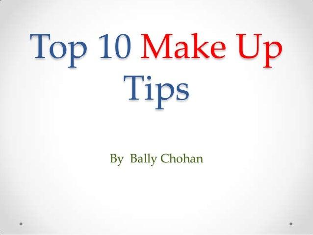 Top 10 Make Up Tips By Bally Chohan
