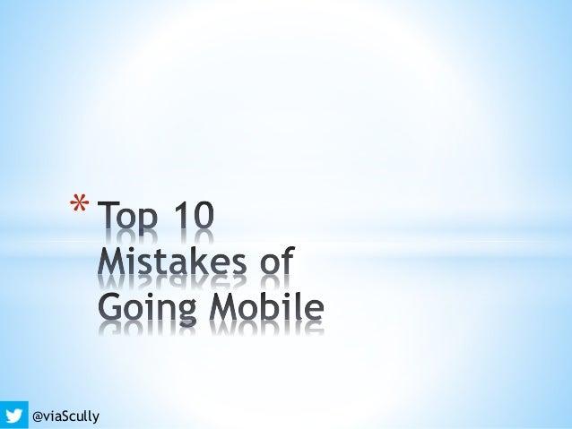 Top10 mistakesofgoingmobile june2014.abbr