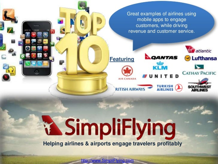 Great examples of airlines using                                          mobile apps to engage                           ...