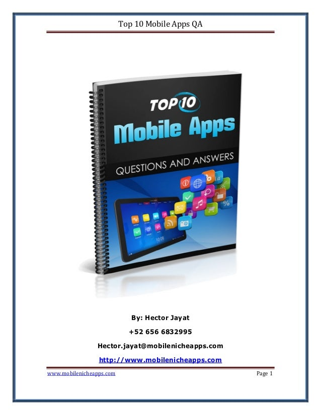 Top 10 Mobile Apps QA  By: Hector Jayat +52 656 6832995 Hector.jayat@mobilenicheapps.com http://www.mobilenicheapps.com  w...