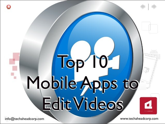 Top 10Mobile Apps toEditVideosTop 10Mobile Apps toEditVideosTop 10Mobile Apps toEditVideos
