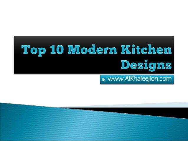 Top 10 modern kitchen designs by for Top 10 modern kitchen designs
