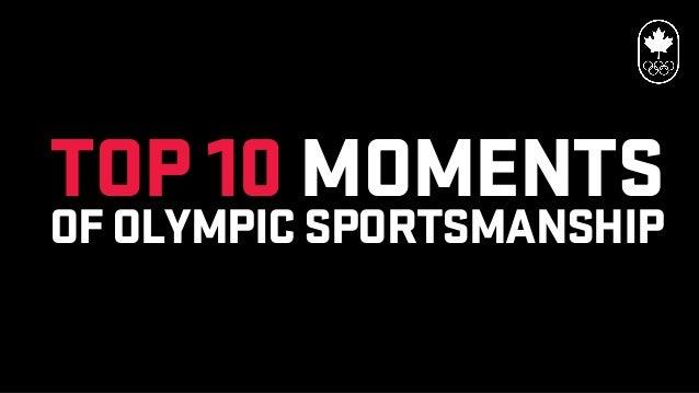 TOP 10 MOMENTSOF OLYMPIC SPORTSMANSHIP